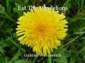 Eat The Dandelions