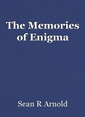 The Memories of Enigma