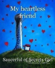 My heartless friend