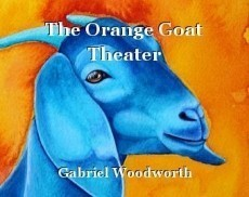 The Orange Goat Theater
