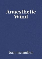 Anaesthetic Wind