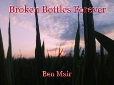 Broken Bottles Forever