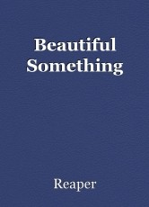 Beautiful Something