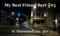 My Best Friend Bert - #5