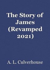 The Story of James (Revamped 2021)