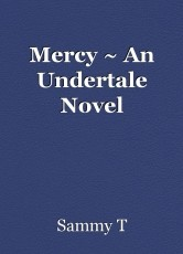 Mercy ~ An Undertale Novel