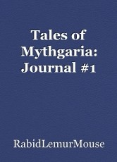 Tales of Mythgaria: Journal #1