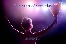 The Start of Someday