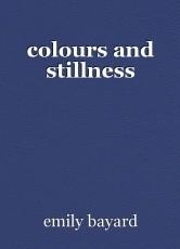 colours and stillness