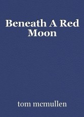 Beneath A Red Moon