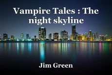 Vampire Tales : The night skyline