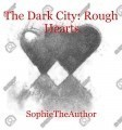 The Dark City: Rough Hearts