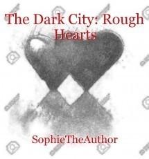 The Dark City: Rough Hearts