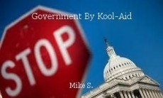 Government By Kool-Aid