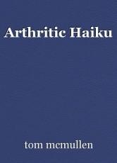 Arthritic Haiku