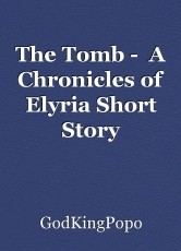 The Tomb -  A Chronicles of Elyria Short Story