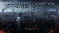 {Generation One}{Second Great World War}{Arc 5}