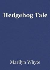 Hedgehog Tale