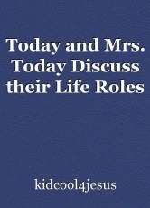Today and Mrs. Today Discuss their Life Roles