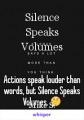 Silence Speaks Volumes