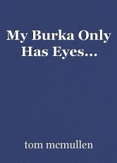 My Burka Only Has Eyes...