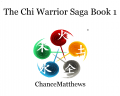 The Chi Warrior Saga Book 1