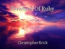Pinwheel Of Ruby