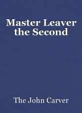 Master Leaver the Second