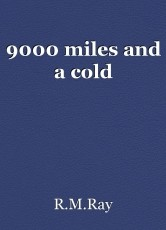 9000 miles and a cold