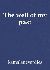 The well of my past