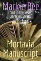 Seven Libraries Series - Mortavia Manuscript - Book 3