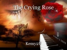The Crying Rose
