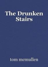 The Drunken Stairs