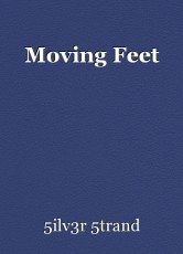 Moving Feet