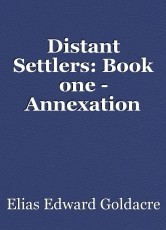 Distant Settlers: Book one - Annexation