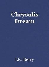 Chrysalis Dream