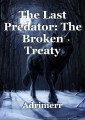 The Last Predator: The Broken Treaty