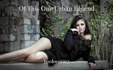 Of This One Urban Legend