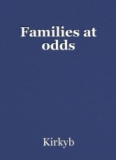 Families at odds
