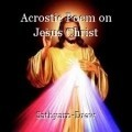 Acrostic Poem on Jesus Christ