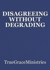DISAGREEING WITHOUT DEGRADING
