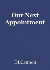 Our Next Appointment