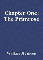 Chapter One: The Primrose