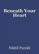 Beneath Your Heart