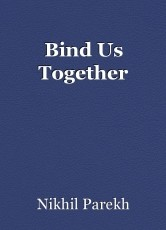 Bind Us Together