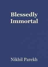 Blessedly Immortal
