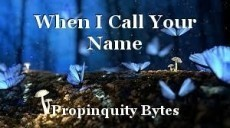 When I Call Your Name