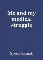 Me and my medical struggle