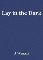 Lay in the Dark
