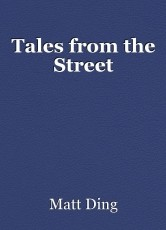 Tales from the Street